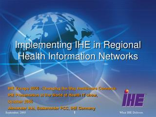 Implementing IHE in Regional Health Information Networks