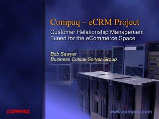 Compaq� eCRM Project