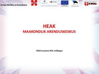HEAK MAAKONDLIK  ARENDUSKESKUS