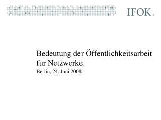 Bedeutung der �ffentlichkeitsarbeit f�r Netzwerke.