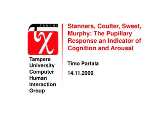 Stanners, Coulter, Sweet, Murphy: The Pupillary Response an Indicator of Cognition and Arousal