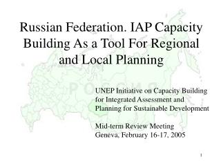 Russian Federation. IAP Capacity Building As  а  Tool For Regional and Local Planning