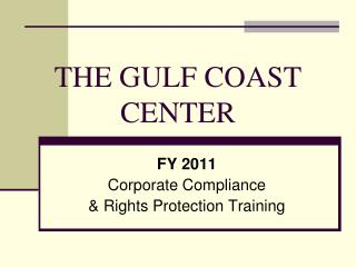 THE GULF COAST  CENTER