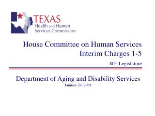 House Committee on Human Services Interim Charges 1-5 80 th  Legislature