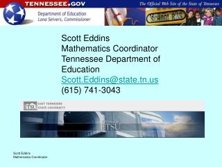 Scott Eddins Mathematics Coordinator Tennessee Department of Education Scott.Eddins@state.tn