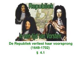 De Republiek verliest haar voorsprong (1648-1702) § 4.1