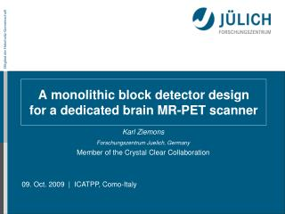 A monolithic block detector design  for a dedicated brain MR-PET scanner
