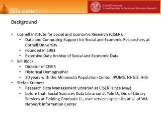 Background Cornell Institute for Social and Economic Research (CISER):