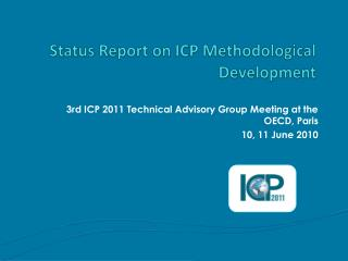 Status Report on ICP Methodological Development