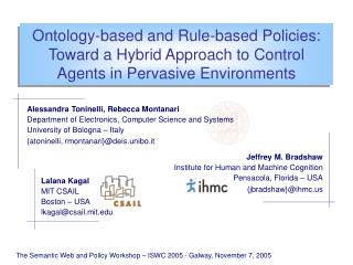 The Semantic Web and Policy Workshop – ISWC 2005 - Galway, November 7, 2005