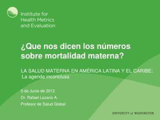 ¿Que nos dicen los números sobre mortalidad materna?