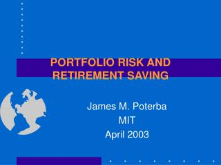 PORTFOLIO RISK AND RETIREMENT SAVING