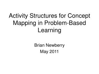 Activity Structures for Concept Mapping in Problem-Based Learning