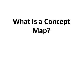 What Is a Concept Map?