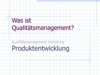 Was ist Qualitätsmanagement?