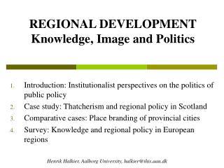 REGIONAL DEVELOPMENT Knowledge, Image and Politics