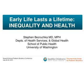 Early Life Lasts a Lifetime:  INEQUALITY AND HEALTH