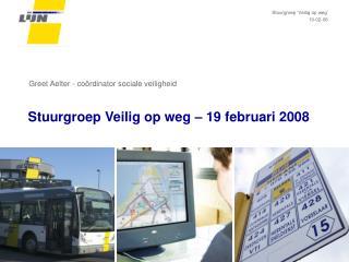 Stuurgroep Veilig op weg – 19 februari 2008