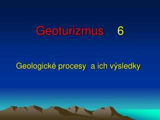 Geoturizmus 6