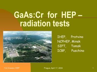 GaAs:Cr  for  HEP –      radiation tests