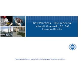 Best Practices – DG Credential Jeffrey H. Greenwald, P.E., CAE Executive Director