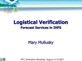 Logistical Verification Forecast Services in IHFS