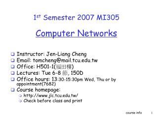 1 st  Semester  200 7 MI305 Computer Networks