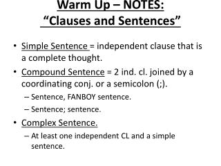 Warm Up � NOTES:  �Clauses and Sentences�