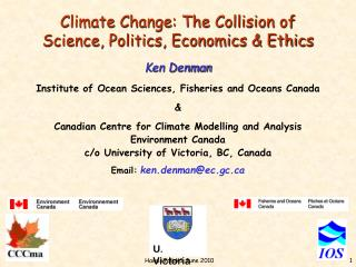 Climate Change: The Collision of  Science, Politics, Economics & Ethics