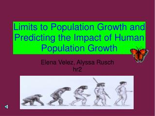 Limits to Population Growth and Predicting the Impact of Human Population Growth