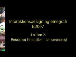 Interaktionsdesign og etnografi  E2007
