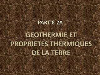 GEOTHERMIE ET PROPRIETES THERMIQUES DE LA TERRE