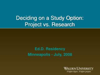 Deciding on a Study Option: Project vs. Research