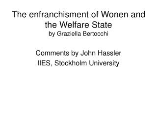 The enfranchisment of Wonen and the Welfare State by Graziella Bertocchi