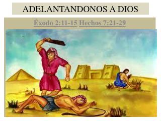 ADELANTANDONOS A DIOS