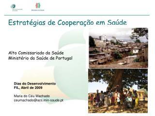Estratégias de Cooperação em Saúde Alto Comissariado da Saúde  Ministério da Saúde de Portugal