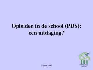 Opleiden in de school (PDS): een uitdaging?