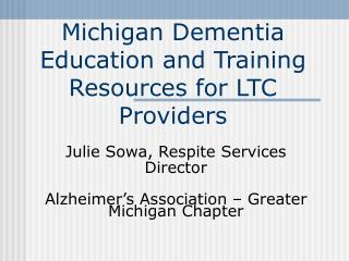 Michigan Dementia Education and Training Resources for LTC Providers