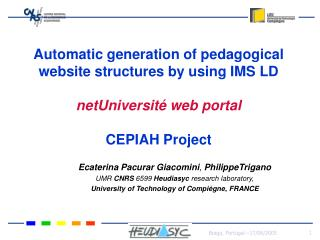 Ecaterina Pacurar Giacomini ,  PhilippeTrigano UMR  CNRS  6599  Heudiasyc  research laboratory,