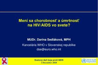 Mení sa chorobnosť a úmrtnosť  na HIV/AIDS vo svete?