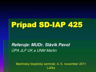 Prípad SD-IAP 425