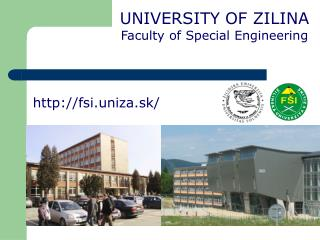 U NIVERSITY OF ZILINA Faculty of Special Engineering