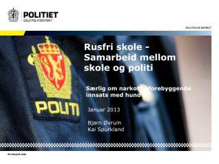 Rusfri skole -  Samarbeid mellom skole og politi