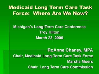 Medicaid Long Term Care Task Force:  Where Are We Now?