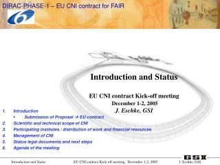 Introduction and Status EU CNI contract Kick-off meeting December 1-2, 2005 J. Eschke, GSI