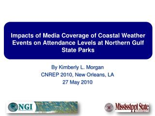 Impacts of Media Coverage of Coastal Weather Events on Attendance Levels at Northern Gulf State Parks