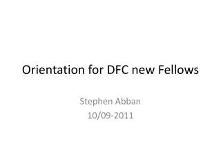Orientation for DFC new Fellows