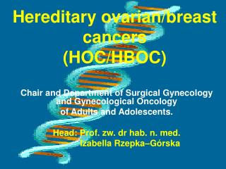 Hereditary ovarian / breast  cancers  (HOC /HBOC )