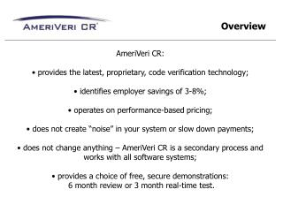 AmeriVeri CR:   provides the latest, proprietary, code verification technology;