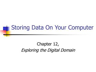 Storing Data On Your Computer